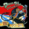 Drive-ByTruckers The Big To-Do ATO Records 3 out of 5 stars  Brian F. Johnson My biggest gripe with The...