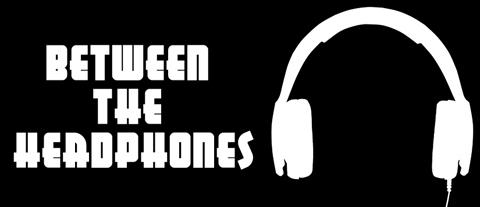07_Between the Headphones