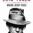 NEILYOUNG: Waging Heavy Peace Blue Rider Press Neil Young tells readers right off the bat, in this well worth the...