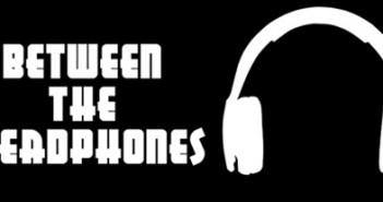 09_Between the Headphones