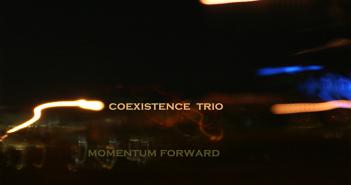 Coexistence Trio CD Review Marquee magazine