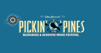 pickin in the pines festival marquee magazine