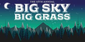 big sky big grass festival marquee magazine