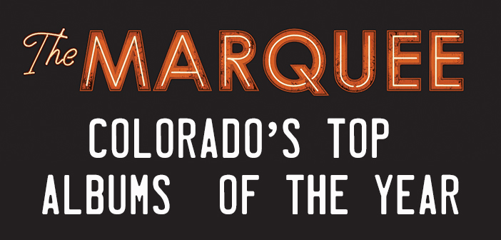 top-albums-colorado-2018-marquee-magazine