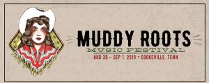 Muddy Roots 2019