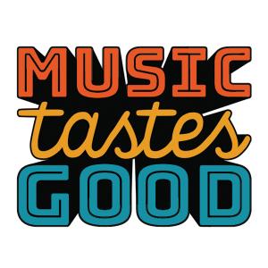 Music Tastes Good2